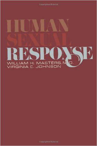 Human Sexual Response - William Masters, Virginia E Johnson