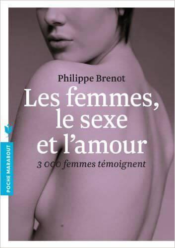 LES FEMMES, LE SEXE ET L'AMOUR - Philippe Brenot