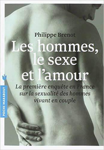 LES HOMMES LE SEXE ET L AMOUR - Philippe Brenot