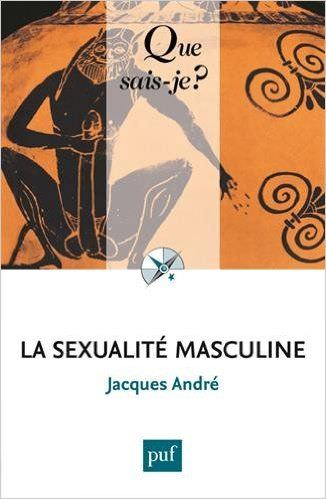 La sexualité masculine de Jacques André